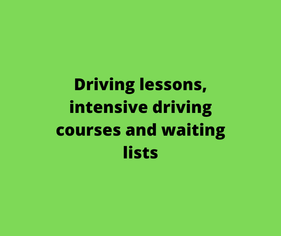 Driving lessons, intensive driving courses and waiting lists